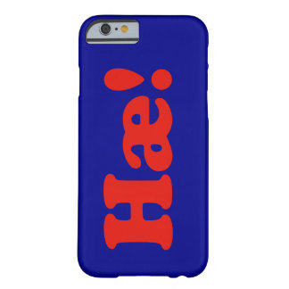 "Say ""hello"" in Icelandic Barely There iPhone 6 Case"