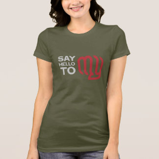 Say hello to my (fist) - ladies T-Shirt