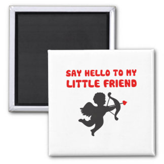 Say Hello To My Little Friend Valentine's Day Square Magnet