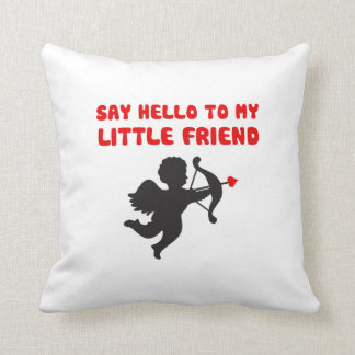 Say Hello To My Little Friend Valentine's Day Throw Pillow