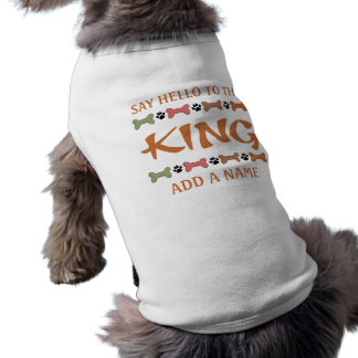 Say Hello To The King Dog T-shirt