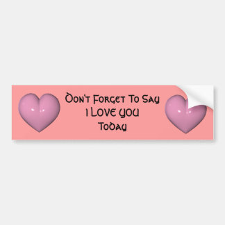 Say I Love You Inspirational Bumper Sticker