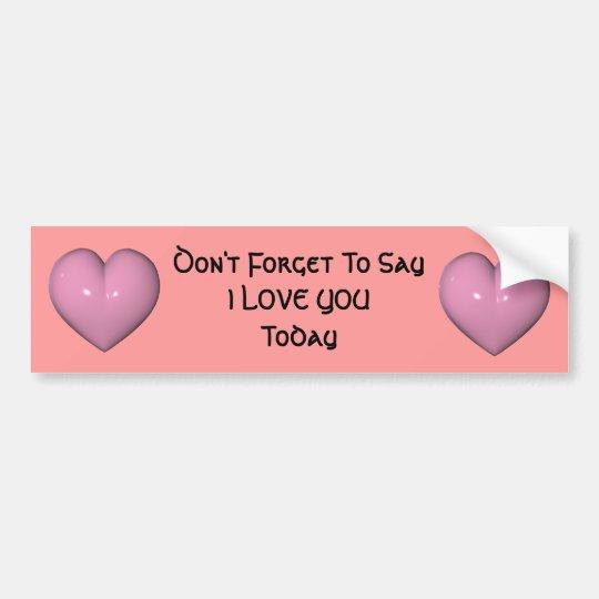 Say I Love You Inspirational Bumper Sticker