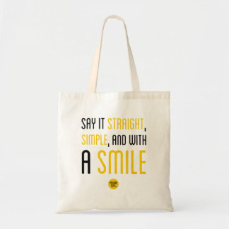 """Say It Straight Simple And With A Smile"" Tote Bag"