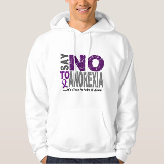 Say NO To Anorexia 1 Hoodie