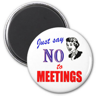 Say No to Meetings Office Humor Lady 2 Inch Round Magnet