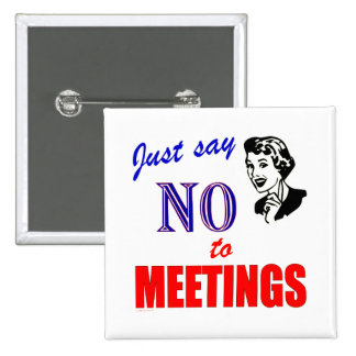 Say No to Meetings Office Humor Lady 2 Inch Square Button