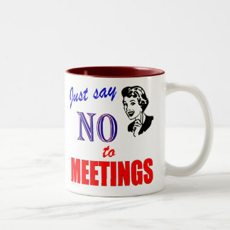 Say No to Meetings Office Humor Lady Two-Tone Coffee Mug