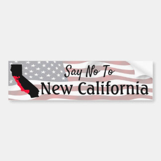 Say No To New California Bumper Sticker