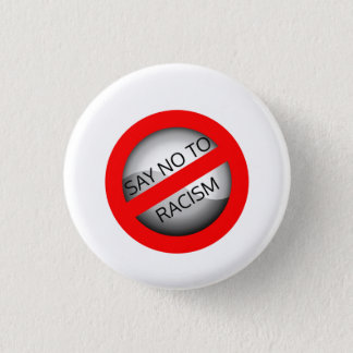 Say no to racism 1 inch round button
