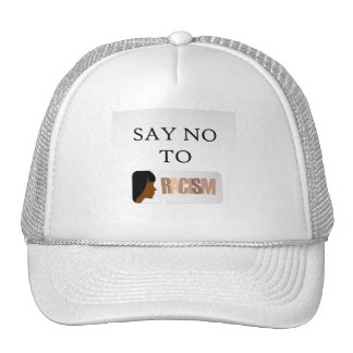 Say no to racism trucker hat