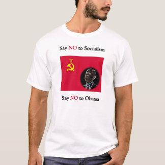 Say NO to Socialism Say No to Obama T-Shirt
