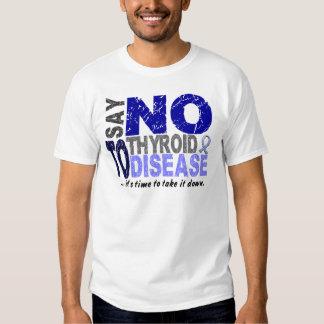 Say NO To Thyroid Disease 1 Shirt