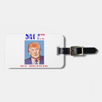 Say No To Trump Luggage Tag