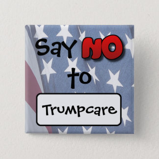 Say No to Trumpcare, Anti Donald Trump Button