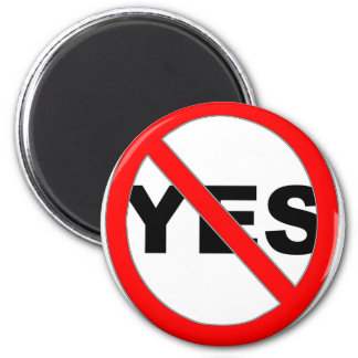 Say No to Yes 2 Inch Round Magnet