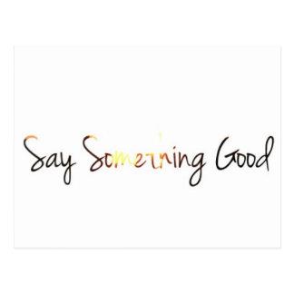 """say something good"" postcard"
