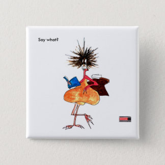 Say what? by Jenkxe square badge gift 2 Inch Square Button