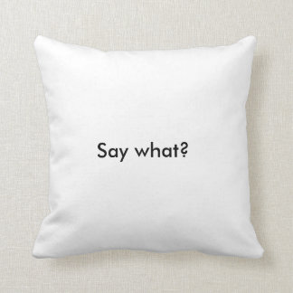 Say what? cushion by Jenkxe