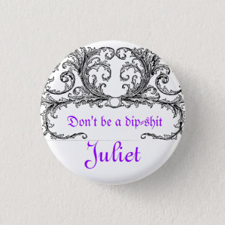 Say yes Juliet 1 Inch Round Button