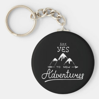 Say Yes To New Adventures Basic Round Button Keychain