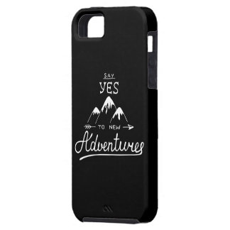 Say Yes To New Adventures iPhone 5 Case
