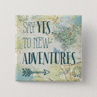 Say Yes to New Adventures Quote 2 Inch Square Button