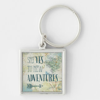 Say Yes to New Adventures Quote Keychain
