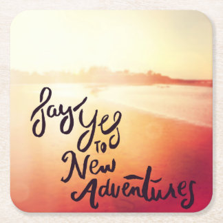 Say Yes To New Adventures Square Paper Coaster