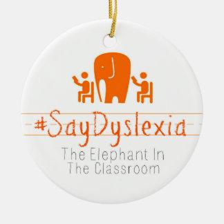 #SayDyslexia Circle Ornament