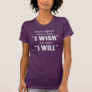 Saying I Will Motivational Inspirational T-Shirt