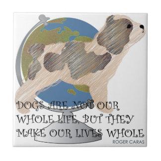 Sayings Dog World Tile