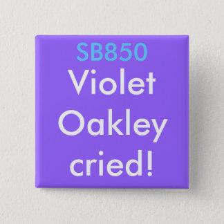 SB850, VioletOakleycried! 2 Inch Square Button