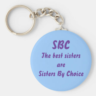 SBC, The best sisters areSisters By Choice Basic Round Button Keychain