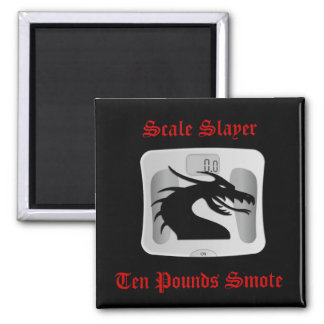 Scale Slayer - Ten Pounds Smote - Dragon Scale Square Magnet