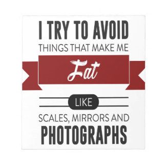 Scales Mirrors Photographs Make Me Fat Notepad