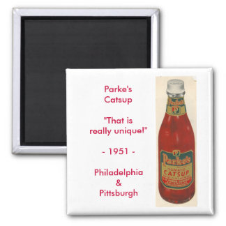 "scan0001, Parke'sCatsup""That is really unique!""... Magnet"