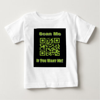 Scan Me If you want me Baby T-Shirt