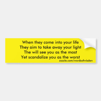 Scandalize you as the worst bumper sticker