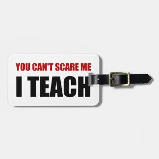 Scare Me I Teach Luggage Tag