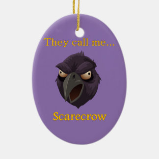 Scarecrow  They call me...Scarecrow Ceramic Oval Ornament