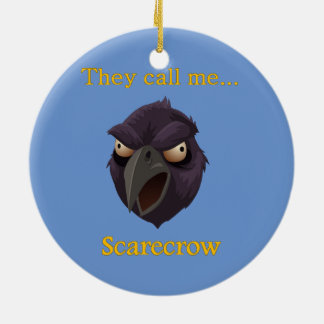 Scarecrow  They call me...Scarecrow Round Ceramic Ornament