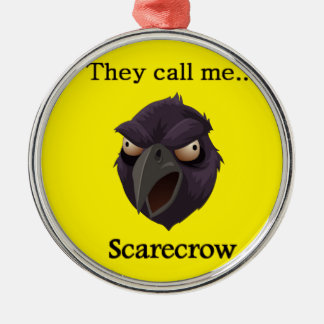 Scarecrow  They call me...Scarecrow Silver-Colored Round Ornament