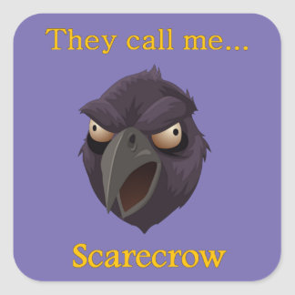 Scarecrow  They call me...Scarecrow Square Sticker
