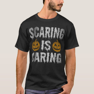 Scaring is Caring Halloween Costume T-Shirt