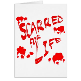 Scarred For Life Card