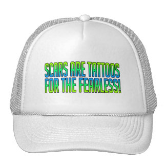Scars Are Tattoos For the Fearless Trucker Hat