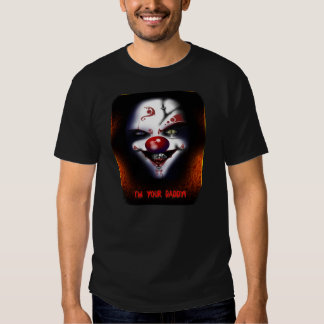 Scary Clown - I'm Your Daddy T-Shirt