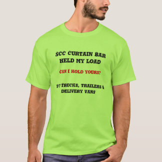SCC Curtain Bar held my load, Can I hold yours?... T-Shirt