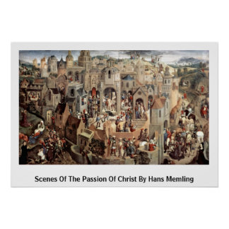 Scenes Of The Passion Of Christ By Hans Memling Poster